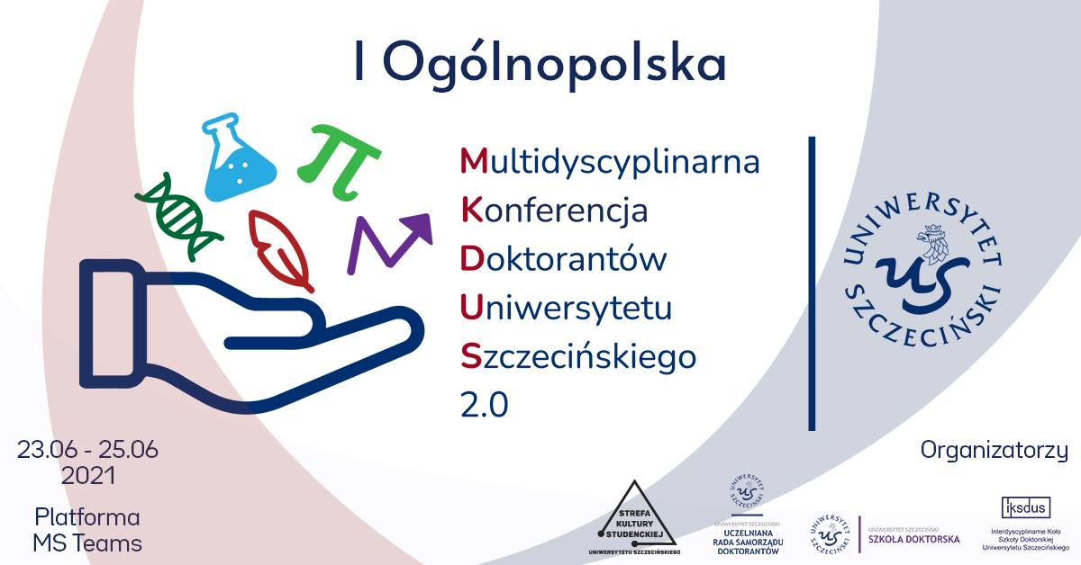 """I ogólnopolska multidyscyplinarna konferencja doktorantów Uniwersytetu Szczecińskiego """"Mikdus 2.0"""""""